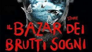 Il nuovo libro di Stephen King, Il Bazar dei brutti sogni, narra dove nascono le paure