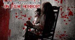 Per quanto tempo sopravviveresti in un film horror?