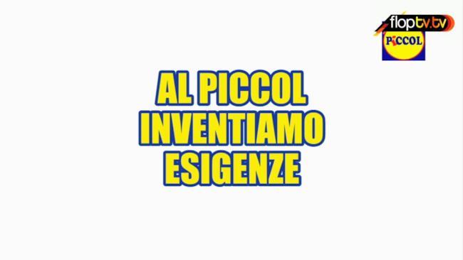 Al Piccol inventiamo esigenze - 1