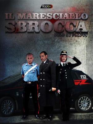 Il maresciallo Sbrocca - Stagione 1