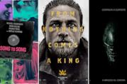 Le locandine dei film Song to Song, King Arthur - Il Potere della Spada e Alien: Covenant