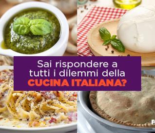 Sai rispondere a tutti i dilemmi della cucina italiana?