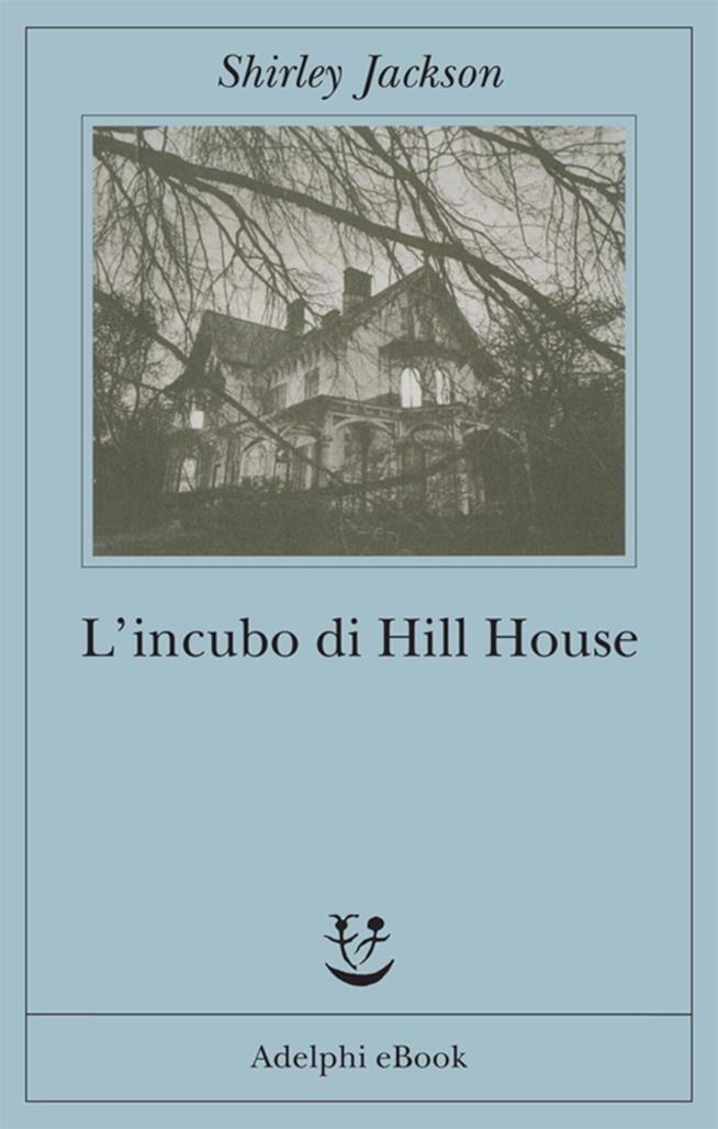 L'Incubo di Hill House è stato scritto da Shirley Jackson