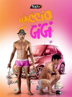 Maccio e Gigi - Stagione 1