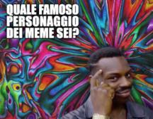 Quale famoso personaggio dei meme sei?
