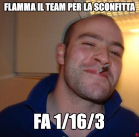 flamma il team per la sconfitta fa 1/16/3