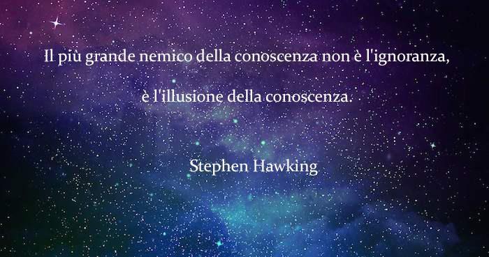 L'universo e una frase di Stephen Hawking - Le frasi più famose di Stephen Hawking da condividere