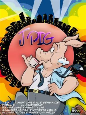 J Pig - Stagione 1