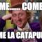 Come...... come...... Come la catapulta!