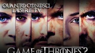 Quanto conosci la serie TV di Game of Thrones?
