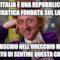 L'Italia è una repubblica democratica fondata sul lavoro... Il muschio nell'orecchio mi ha impedito di sentire questa cazzata...