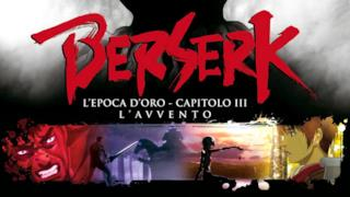 Il capitolo conclusivo dell'Epoca d'Oro di Berserk arriva nei cinema italiani