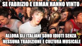 se fabrizio e erman hanno vinto allora gli italiani sono idioti senza nessuna tradizione e cultura musicale
