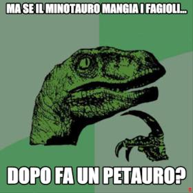 ma se il minotauro mangia i fagioli... dopo fa un petauro?