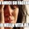 500 amici su facebook zero nella vita reale