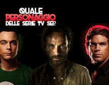 Quale personaggio delle serie TV sei?