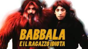 Torino avvista Babbala... e il Ragazzo idiota.