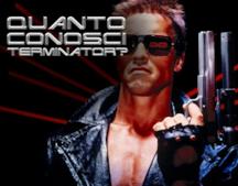 Quanto conosci Terminator?