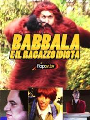 Babbala e il Ragazzo Idiota