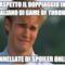 Aspetto il doppiaggio in italiano di Game of Thrones tonnellate di spoiler online