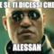 E SE TI DICESSI CHE ALESSAN