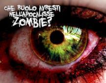 Che ruolo avresti nell'Apocalisse zombie?
