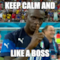 keep calm and LIKE A Boss