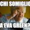 a chi Somiglio? a Eva Green?