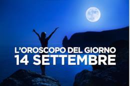 L'oroscopo del giorno di Sabato 14 Settembre