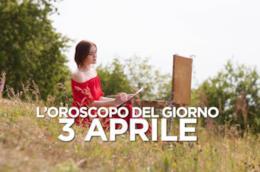 L'oroscopo del giorno di Mercoledì 3 Aprile