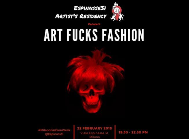 Milano Fashion Week 2018  Art fucks fashion locandina