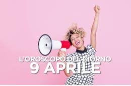 L'oroscopo del giorno di Martedì 9 Aprile
