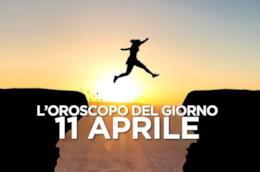 L'oroscopo del giorno di Giovedì 11 Aprile