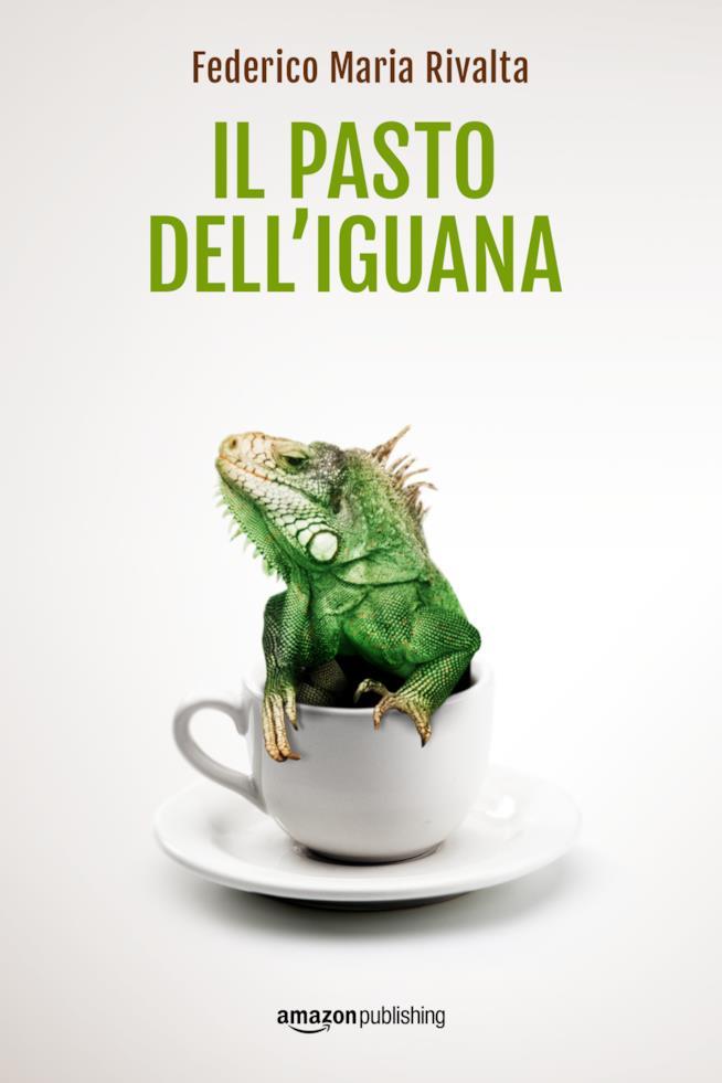 Il pasto dell'iguana di Federico Maria Rivalta