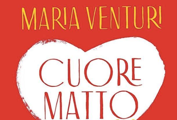"""la scrittrice Maria Venturi in libreria con """"Cuore matto. I mantra per un una relazione felice"""
