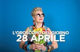 L'oroscopo del giorno di Domenica 28 Aprile