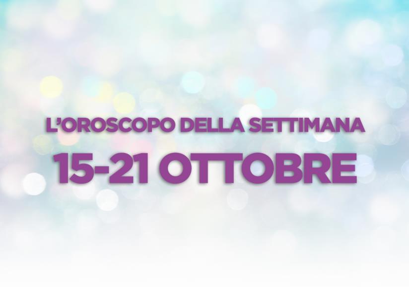 L'oroscopo della settimana, 15 - 21 Ottobre