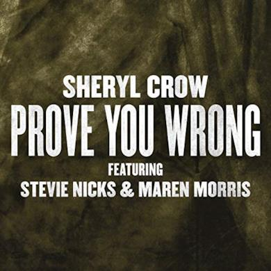 Prove You Wrong di Sheryl Crow, Stevie Nicks e Maren Morris
