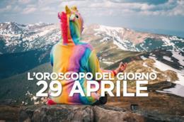 L'oroscopo del giorno di Lunedì 29 Aprile