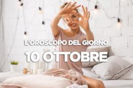 L'oroscopo del giorno di Mercoledì 10 Ottobre