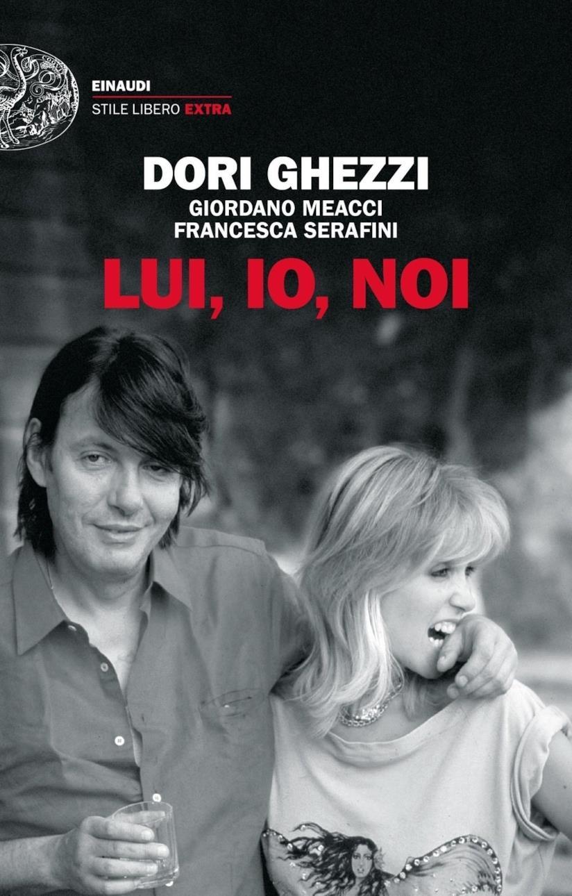 Lui, io, noi: il libro su Fabrizio de André scritto da Dori Ghezzi, Giordano Meacci e Francesca Serafini