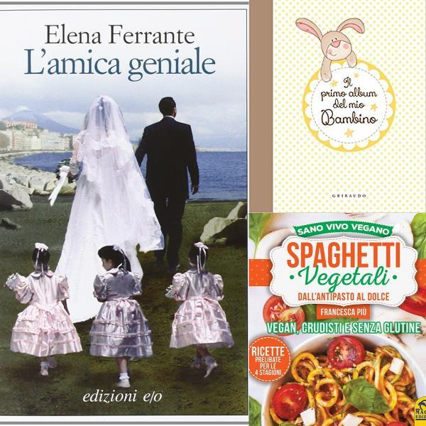 L'Amica Geniale, Il Primo Album del Mio Bambino e Spaghetti Vegetali