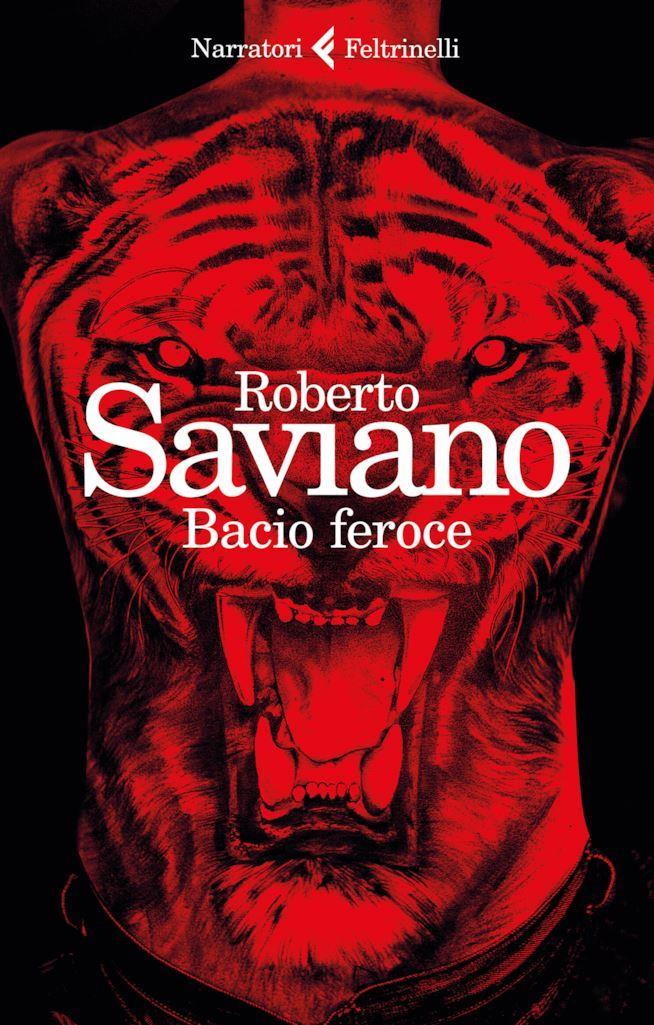 Bacio Feroce Roberto Saviano