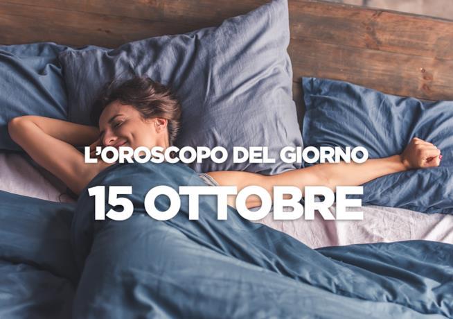 L'oroscopo del giorno di Lunedì 15 Ottobre