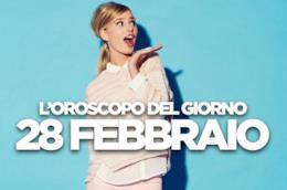 L'oroscopo del giorno di Giovedì 28 Febbraio