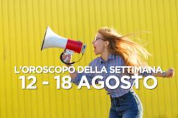L'oroscopo della settimana, 12 - 18 Agosto 2019
