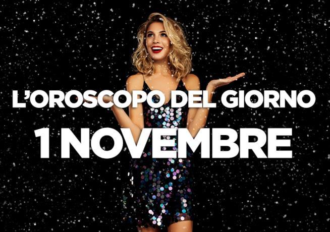 L'oroscopo del giorno di Giovedì 1 Novembre