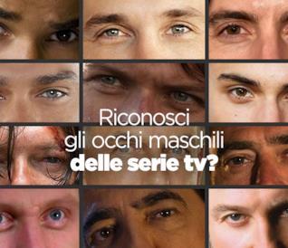 Riconosci tutti gli occhi maschili delle serie tv?