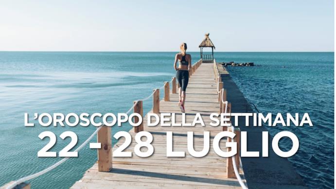 L'oroscopo della settimana, 22 - 28 Luglio 2019