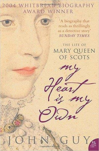 La copertina del libro My Heart is My Own: The Life of Mary Queen of Scots